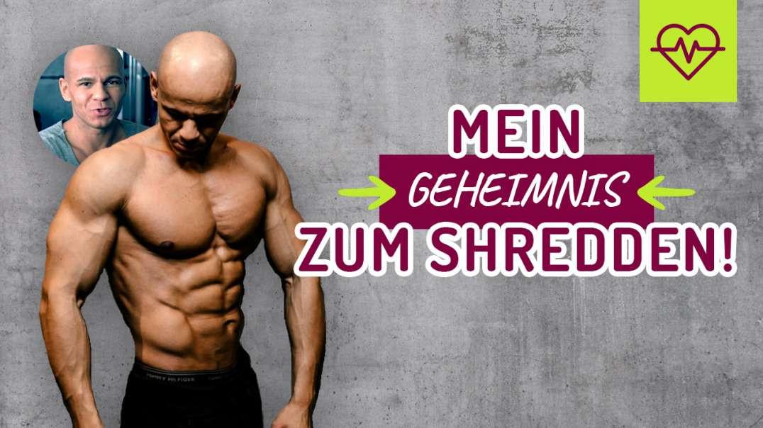 102 - Mein GEHEIMNIS zum SHREDDEN ! OHNE Zeitaufwand..  Coach Cecil 2017/2018