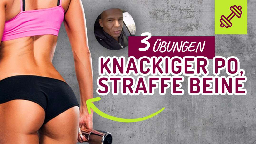 3 Übungen für einen KNACKIGEN PO - STRAFFE BEINE. Beintraining.
