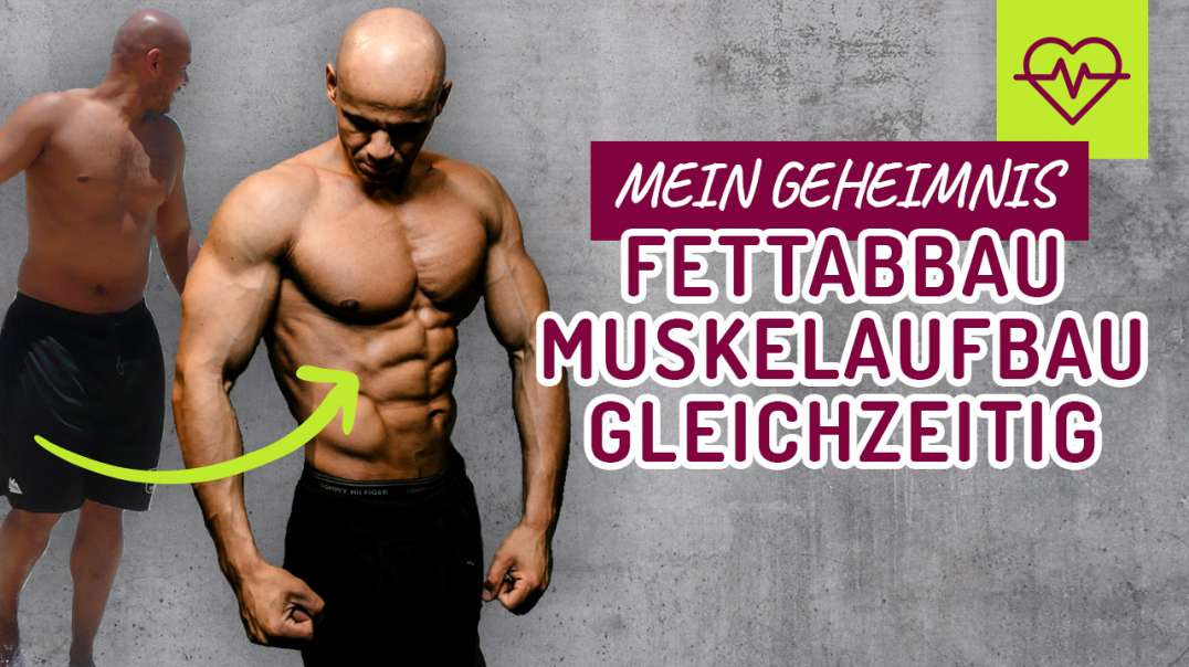 50 - Mein GEHEIMNIS Fettabbau - Muskelaufbau GLEICHZEITIG.  Coach Cecil 2017/2018