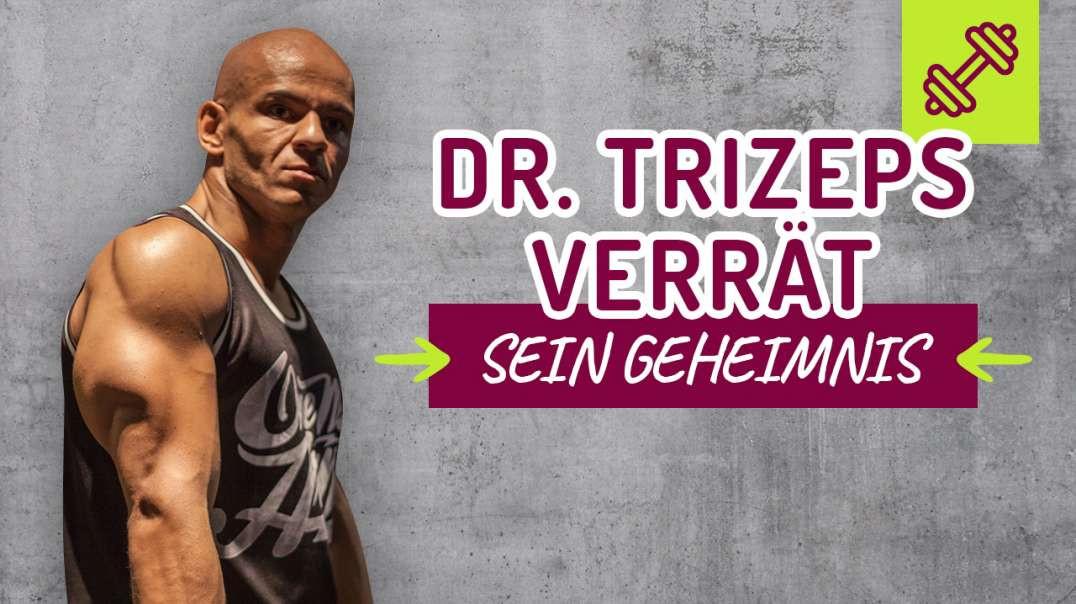 Dr. TRIZEPS verrät sein Geheimnis. Trizeps Übungen. 2016