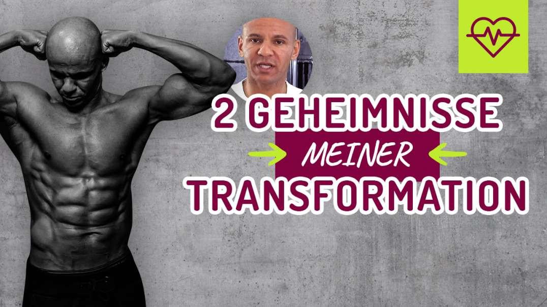 2 Geheimnisse meiner Transformation