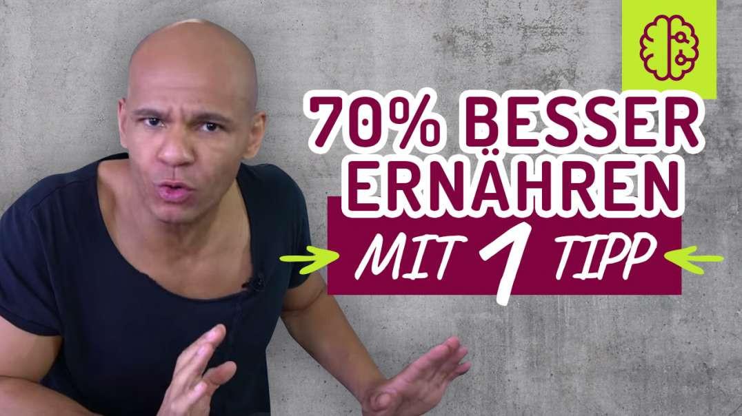70% BESSER ernähren mit nur EINEM Tipp ! Wer macht mit ? Mindset