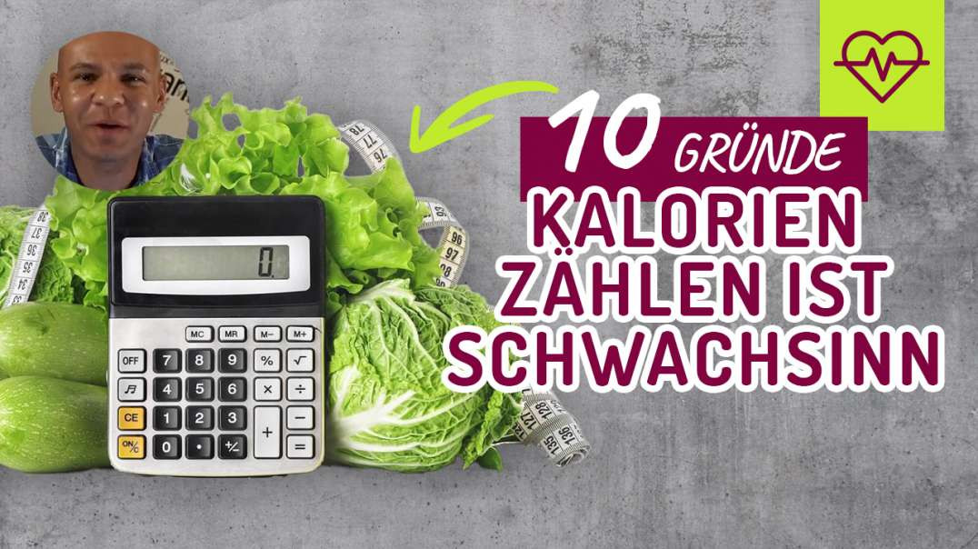 Kalorien zählen ist = SCHWACHSINN ! 10 GRÜNDE