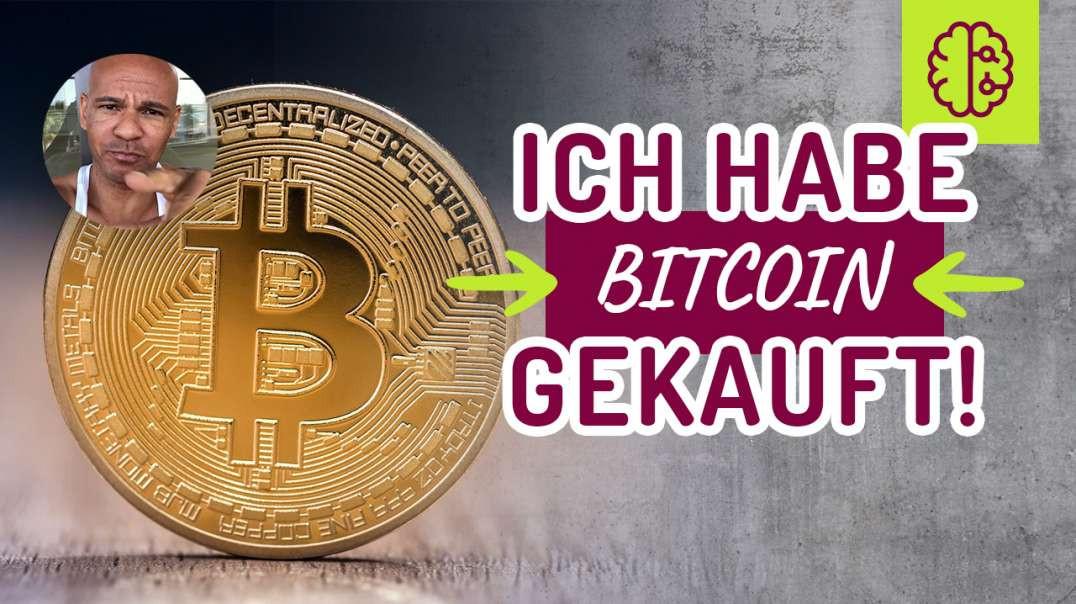 Ich habe jetzt DOCH Bitcoin gekauft