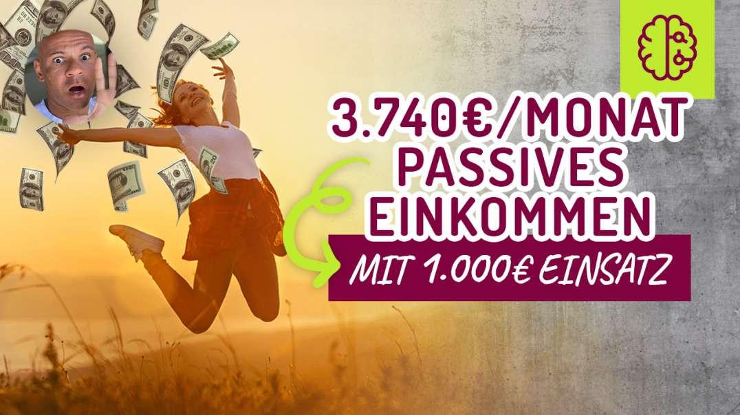 Unfassbar! 3.740€ MONATLICHES passives Einkommen mit einer Investition von EINMALIG 1.000€ !