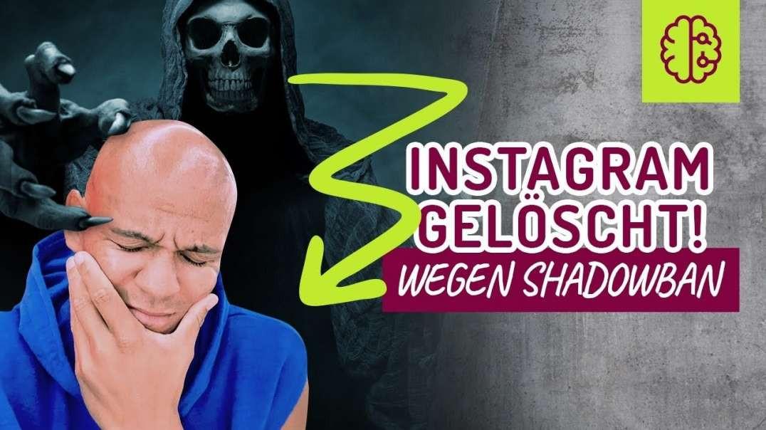 SHADOWBAN!! Habe mein Instagram GELÖSCHT ! Was nun !